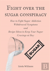 Fight Over The Sugar Conspiracy