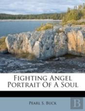Fighting Angel Portrait Of A Soul