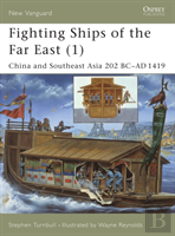Fighting Ships Of The Far Eastchina And Southeast Asia 202 Bc-Ad 1419
