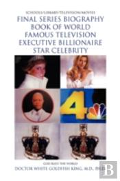 Final Series Book Of World Famous Television Executive Billionaire Star Celebrity