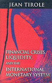 Financial Crises, Liquidity And The International Monetary System