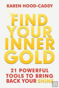 Bertrand.pt - Find Your Inner Gold: 21 Powerful Tools To Bring Back Your Shine