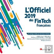 Fintech, Elements Perturbateurs De L'Industrie Financiere - 1ere Edition - Annuaire 2019