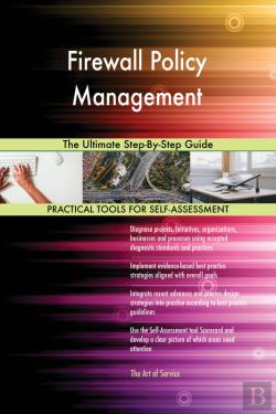 Bertrand.pt - Firewall Policy Management The Ultimate Step-By-Step Guide