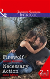 Firewolf: Firewolf (Apache Protectors: Tribal Thunder, Book 3) / Necessary Action (The Precinct: Bachelors In Blue, Book 3) (Apache Protectors: Tribal Thunder, Book 3)