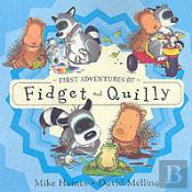 First Adventures Of Fidget And Quilly