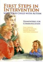 First Steps In Intervention With Your Child With Autism