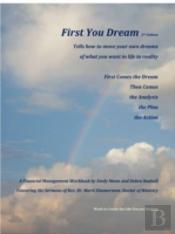 First You Dream, A Financial Management Workbook