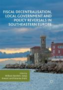 Fiscal Decentralisation, Local Government And Policy Reversals In Southeastern Europe