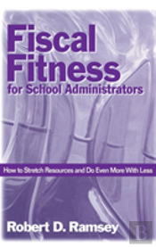 Fiscal Fitness For School Administrators