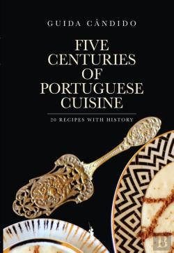 Bertrand.pt - Five Centuries Of Portuguese Cuisine – 20 Recipes With History