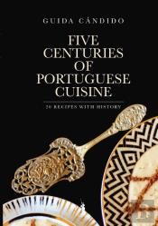 Five Centuries of Portuguese Cuisine