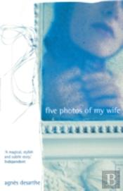 Five Photos Of My Wife