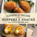 Flavours Of England: Suppers & Snacks