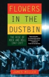 Flowers In The Dustbin: The Rise Of Rock