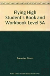 Flying High Student'S Book And Workbook Level 5a