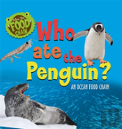 Follow The Food Chain: Who Ate The Penguin?