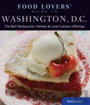 Food Lovers' Guide To Washington, D.C.
