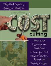 Food Service Managers Guide To Creative Cost Cutting