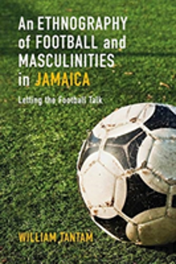 Bertrand.pt - Football And Masculinities In Jamaica