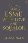 For Esme With Love & Squalor
