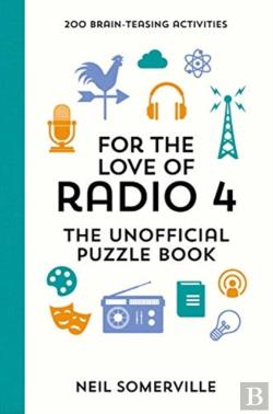 Bertrand.pt - For The Love Of Radio 4 - The Unofficial Puzzle Book