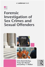 Forensic Investigation Of Sex Crimes And Sexual Offenders