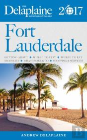 Fort Lauderdale - The Delaplaine 2017 Long Weekend Guide