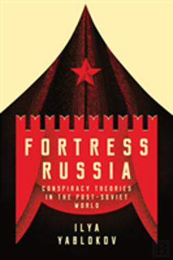 Bertrand.pt - Fortress Russia: Conspiracy Theories In Post-Soviet Russia