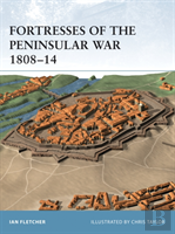 Fortresses Of The Peninsular War 1807-14