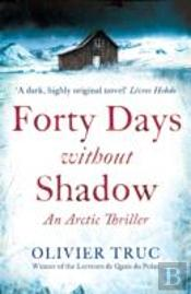 Forty Days Without Shadow