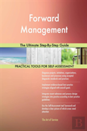 Forward Management The Ultimate Step-By-Step Guide
