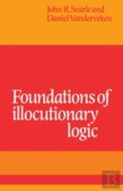 Foundations Of Illocutionary Logic
