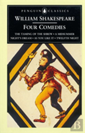 Four Comediesthe Taming Of The Shrew; A Midsummer Night'S Dream; As You Like It; Twelfth Night