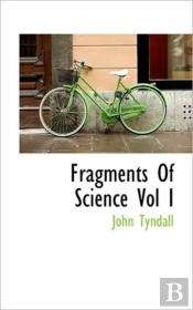 Fragments Of Science Vol I