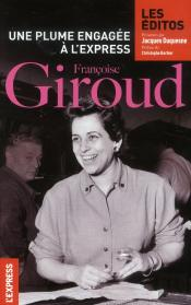 Francoise Giroud - Une Plume Engagee A L'Express