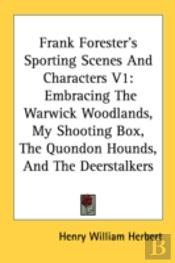 Frank Forester'S Sporting Scenes And Cha