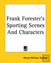 Frank Forester'S Sporting Scenes And Characters