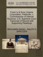 Frank Ix & Sons Virginia Corporation, Petitioner, V. Commissioner Of Internal Revenue. U.S. Supreme Court Transcript Of Record With Supporting Pleadings