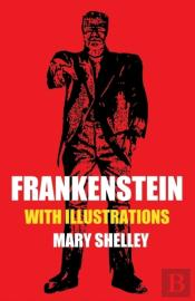Frankenstein With Illustrations (Horror Classic)