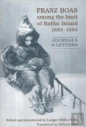 Franz Boas With The Inuit Of Baffin Island, 1883-1884
