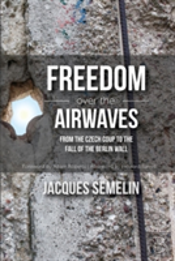 Freedom Over The Airwaves: From The Czech Coup To The Fall Of The Berlin Wall
