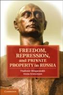 Freedom, Repression, And Private Property In Russia