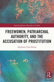 Freewomen, Patriarchal Authority, And The Accusation Of Prostitution