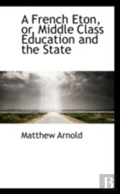 French Eton, Or, Middle Class Education And The State