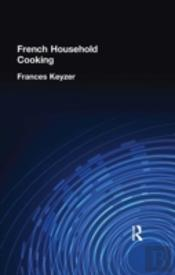 French Household Cookery