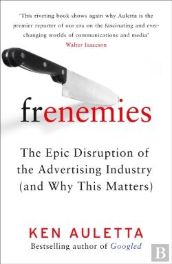 Bertrand.pt - Frenemies: The Epic Disruption Of The Advertising Industry (And Why This Matters)