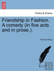 Friendship In Fashion. A Comedy  In Five