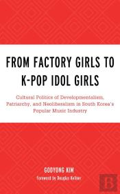 From Factory Girls To K-Pop Idol Girls