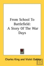From School To Battlefield: A Story Of T